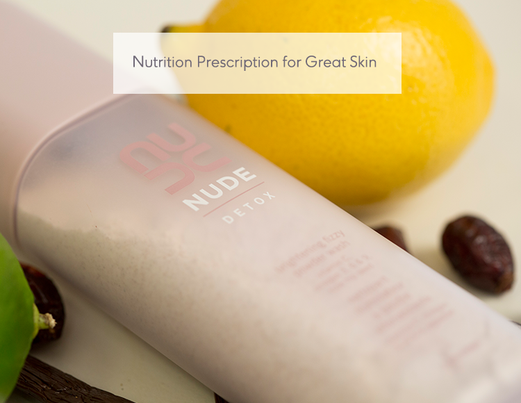 Nutrition Prescription for Great Skin | NUDE Skincare