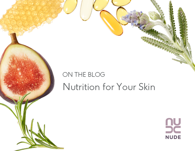 Nutrition for Your Skin | NUDE Skincare